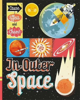 Cause, Effect and Chaos!: In Outer Space by Mark Ruffle