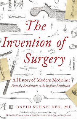 The Invention of Surgery book