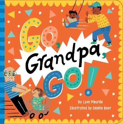 Go, Grandpa, Go! by Lynn Plourde