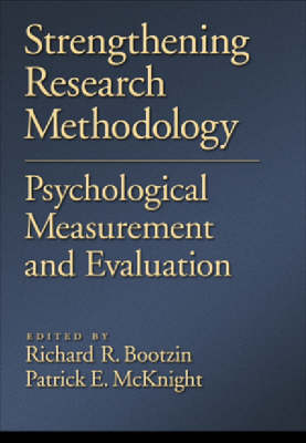 Strengthening Research Methodology by Richard R. Bootzin