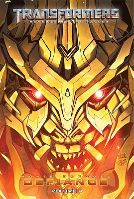 Transformers: Revenge of the Fallen: Defiance, Volume 4 by Chris Mowry