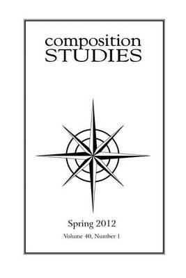 Composition Studies 40.1 (Spring 2012) by Jennifer Clary-Lemon