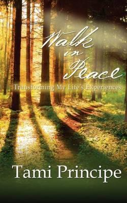 Walk in Peace by Tami Principe