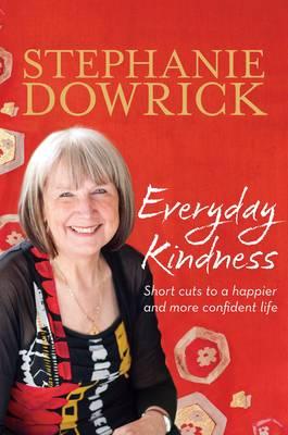 Everyday Kindness by Stephanie Dowrick