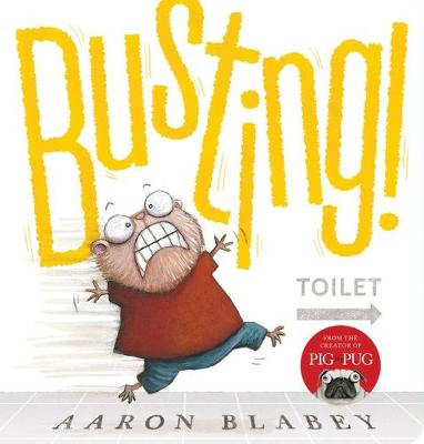 Busting Board Book by Aaron Blabey