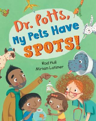Dr. Potts, My Pets Have Spots! by Rod Hull