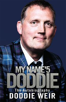 My Name'5 Doddie: The Autobiography by Doddie Weir