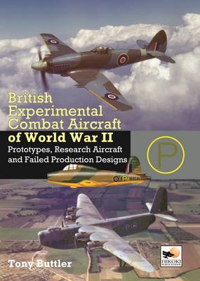 British Experimental & Prototype Aircraft of WWII by Tony Buttler