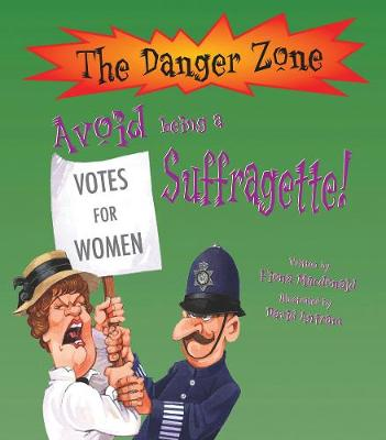 Avoid Being A Suffragette! by Fiona MacDonald