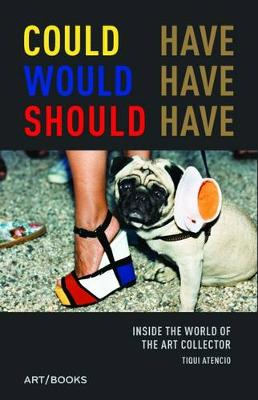 Could Have, Would Have, Should Have by Tiqui Atencio