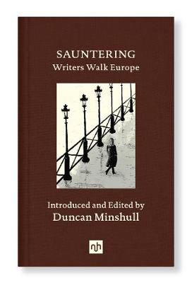 Sauntering: Writers Walk Europe by Duncan Minshull