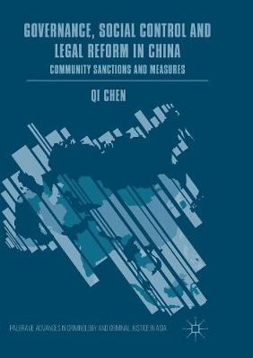 Governance, Social Control and Legal Reform in China: Community Sanctions and Measures by Qi Chen