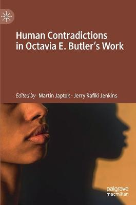 Human Contradictions in Octavia E. Butler's Work by Martin Japtok