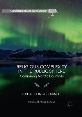 Religious Complexity in the Public Sphere: Comparing Nordic Countries by Inger Furseth
