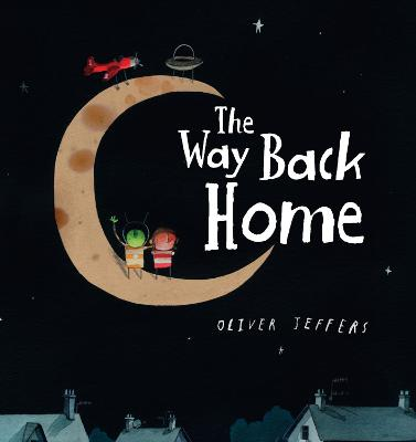 The The Way Back Home by Oliver Jeffers