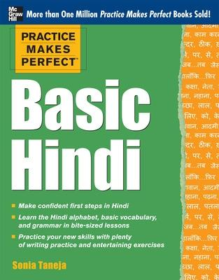 Practice Makes Perfect Basic Hindi by Sonia Taneja