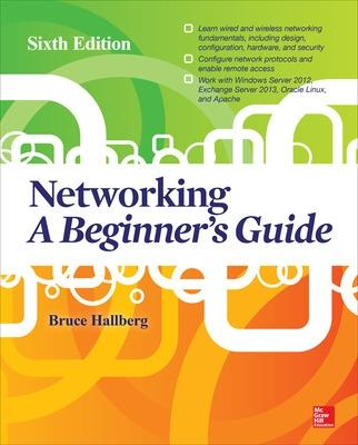 Networking: A Beginner's Guide, Sixth Edition by Bruce Hallberg