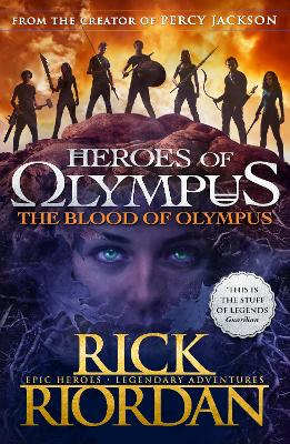 The The Blood of Olympus The Blood of Olympus (Heroes of Olympus Book 5) Heroes of Olympus Book 5 by Rick Riordan