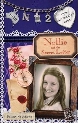 Our Australian Girl: Nellie And Secret The Letter (Book 2) by Penny Matthews