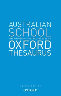 The Australian School Oxford Thesaurus by Ann Knight