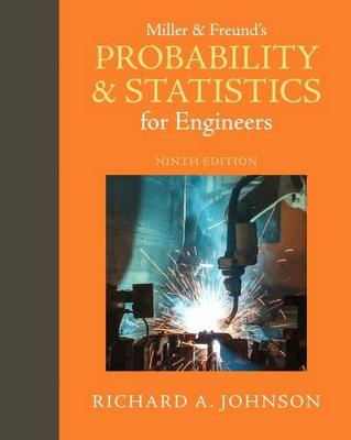 Miller & Freund's Probability and Statistics for Engineers by Richard A. Johnson
