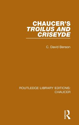 Chaucer's Troilus and Criseyde by C. David Benson