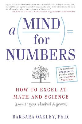 A Mind for Numbers by Barbara Oakley