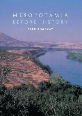 Mesopotamia Before History by Petr Charvat
