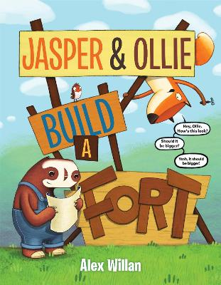 Jasper and Ollie Build a Fort by Alex Willan
