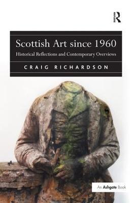 Scottish Art Since 1960 by Craig Richardson