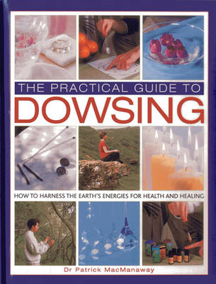 Practical Guide to Dowsing by Patrick MacManaway
