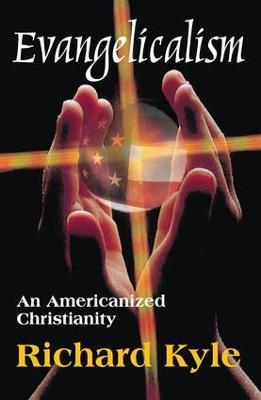 Evangelicalism by Richard Kyle