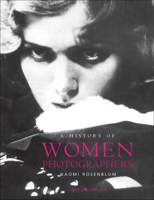 History of Women Photographers by Naomi Rosenblum