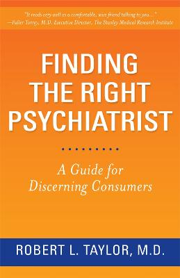 Finding the Right Psychiatrist by Robert L. Taylor