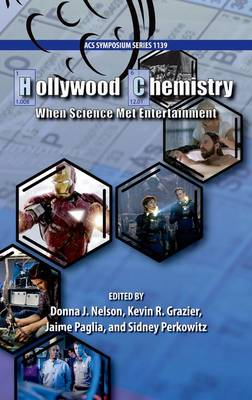 Hollywood Chemistry by Sidney Perkowitz