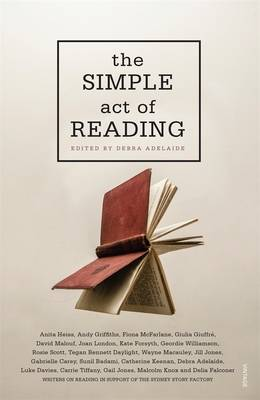 Simple Act of Reading by Debra Adelaide