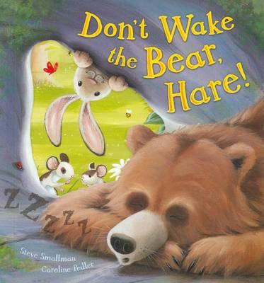 Don't Wake The Bear Hare by Steve Smallman