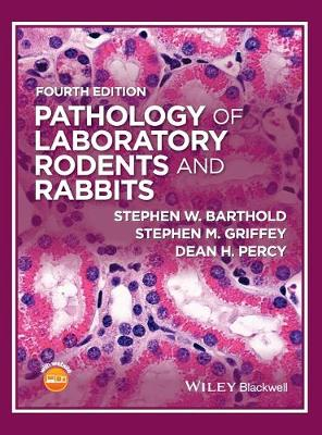 Pathology of Laboratory Rodents and Rabbits by Stephen W. Barthold
