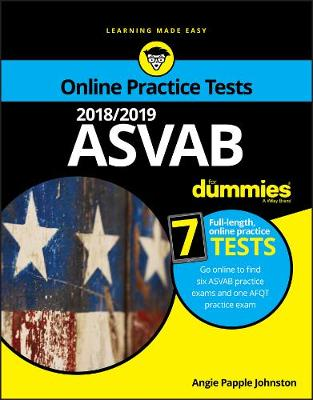 2018/2019 ASVAB For Dummies with Online Practice by Angie Papple Johnston