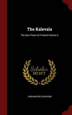 The Kalevala by John Martin Crawford