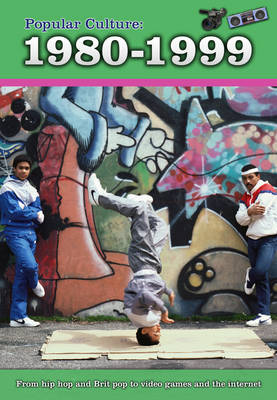 Popular Culture: 1980-1999 by Jilly Hunt