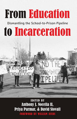 From Education to Incarceration by Anthony J. Nocella