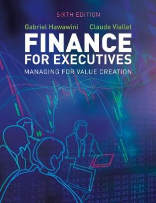 Finance for Executives: Managing for Value Creation by Gabriel Hawawini