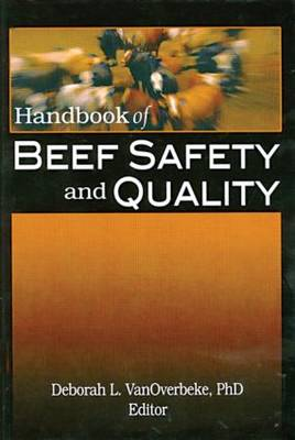 Handbook of Beef Safety and Quality by Deborah L. VanOverbeke