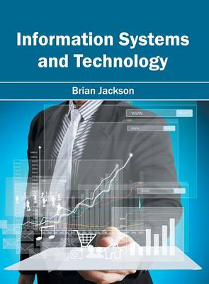Information Systems and Technology by Brian Jackson