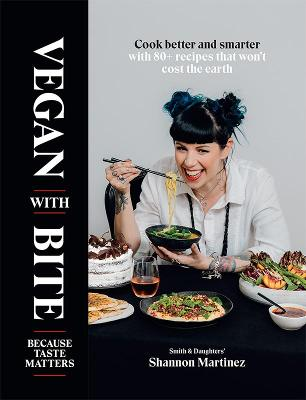 Vegan With Bite: Because Taste Matters by Shannon Martinez