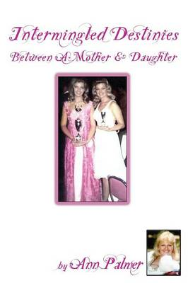 Intermingled Destinies Between a Mother and Daughter by Ann Palmer