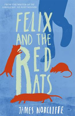 Felix and the Red Rats by James Norcliffe