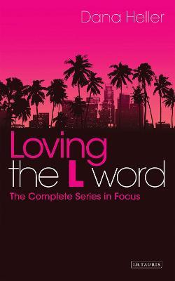 Loving the L Word by Dana Heller