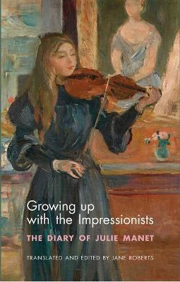 Growing Up with the Impressionists book